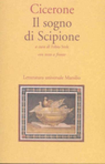 Il sogno di Scipione. Testo latino a fronte - Marco Tullio Cicerone  