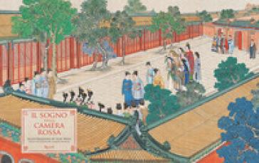 Il sogno della camera rossa di Xueqin Cao. Ediz. illustrata - Weiguo He   Rochesterscifianimecon.com
