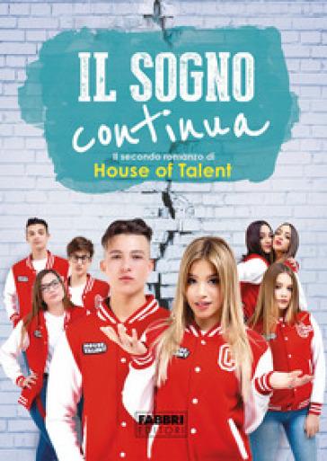 Il sogno continua. Il secondo romanzo di House of Talent