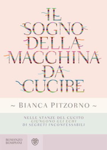 Il sogno della macchina da cucire - Bianca Pitzorno  