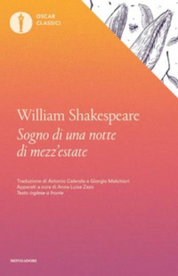 Il sogno di una notte di mezza estate. Testo inglese a fronte - William Shakespeare |