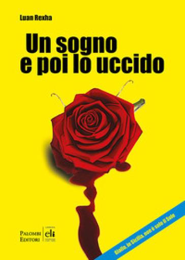 Un sogno e poi lo uccido. Giallo, in Sicilia, non è solo il sole - Luan Rexha | Jonathanterrington.com