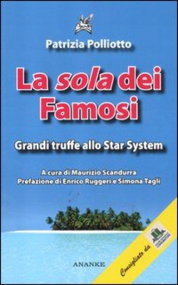 La «sola» dei famosi. Grandi truffe allo star system - Patrizia Poliotto pdf epub