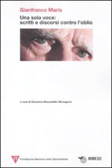 Una sola voce: scritti e discorsi contro l'oblio - Gianfranco Maris | Kritjur.org