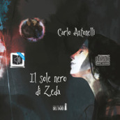 Il sole nero di Zeda. Audiolibro. CD Audio formato MP3