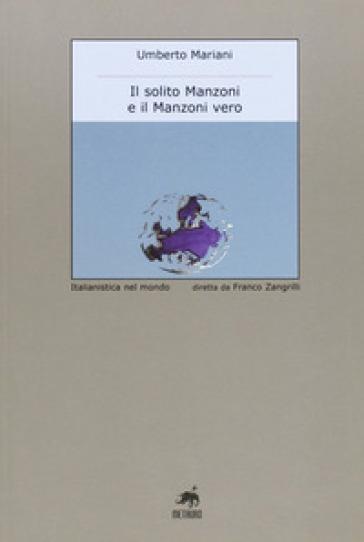 Il solito Manzoni e il Manzoni vero - Umberto Mariani |