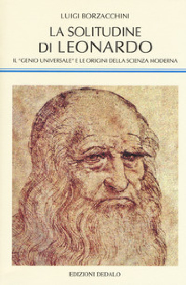 La solitudine di Leonardo. Il «genio universale» e le origini della scienza moderna - Luigi Borzacchini pdf epub