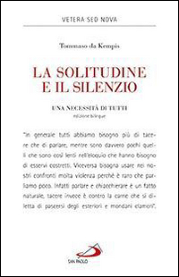 La solitudine e il silenzio. Una necessità di tutti. Ediz. italiana e latina - Tommaso da Kempis   Rochesterscifianimecon.com