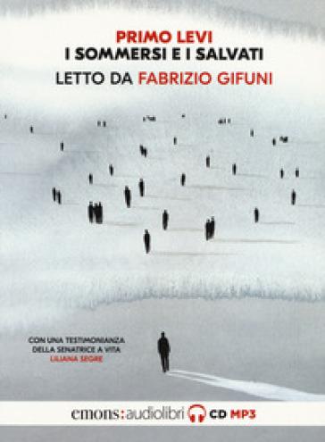 I sommersi e i salvati. Letto da Fabrizio Gifuni letto da Fabrizio Gifuni. Audiolibro. CD Audio formato MP3 - Primo Levi |