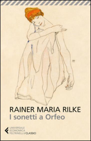 I sonetti a Orfeo. Testo tedesco a fronte - Rainer Maria Rilke | Kritjur.org