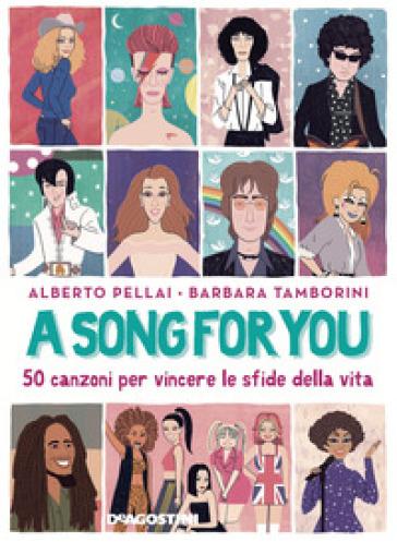A song for you. 50 canzoni per vincere le sfide della vita - Alberto Pellai |