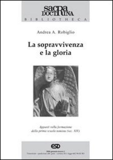 La sopravvivenza e la gloria. Appunti sulla formazione della prima scuola tomista (sec. XIV)