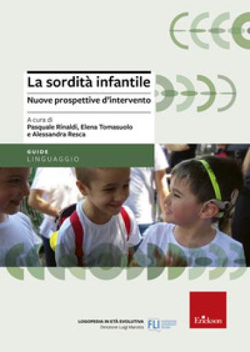 La sordità infantile. Nuove prospettive d'intervento - P. Rinaldi | Thecosgala.com