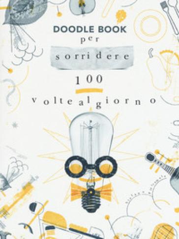 Per sorridere 100 volte al giorno. Doodle book - Stefano Pietramala |