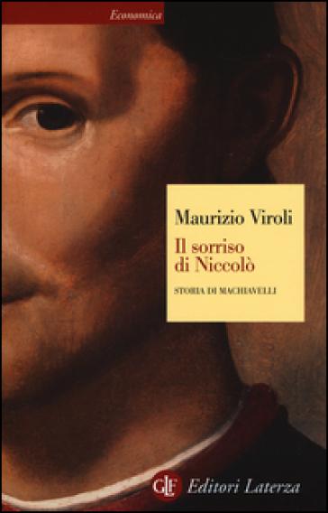Il sorriso di Niccolò. Storia di Machiavelli - Maurizio Viroli |