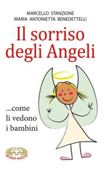 Il sorriso degli angeli ...come li vedono i bambini - Marcello Stanzione | Thecosgala.com
