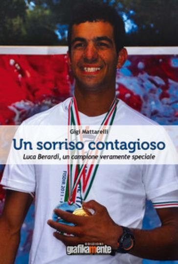 Un sorriso contagioso. Luca Berardi, un campione veramente speciale - Gigi   Jonathanterrington.com