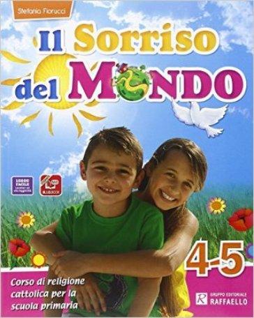 Il sorriso del mondo. Per la 4ª e 5ª classe elementare. Con e-book. Con espansione online - Stefania Fiorucci | Thecosgala.com