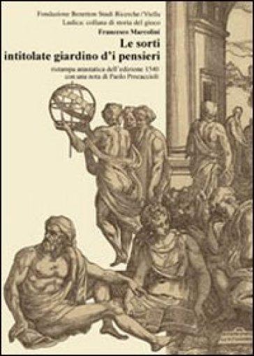 Le sorti intitolate giardino d'i pensieri (rist. anast. 1540) - Francesco Marcolini | Kritjur.org