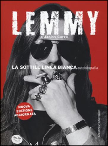 La sottile linea bianca (autobiografia) - Lemmy Kilmister |