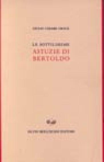 Le sottilissime astuzie di Bertoldo - Giulio Cesare Croce |