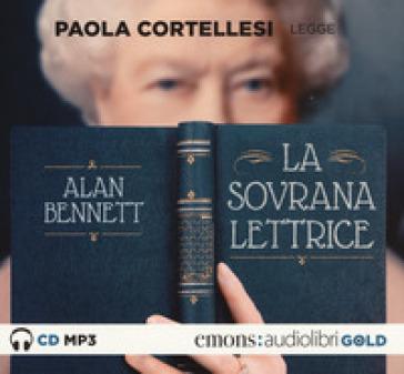 La sovrana lettrice letto da Paola Cortellesi. Audiolibro. CD Audio formato MP3 - Alan Bennett |