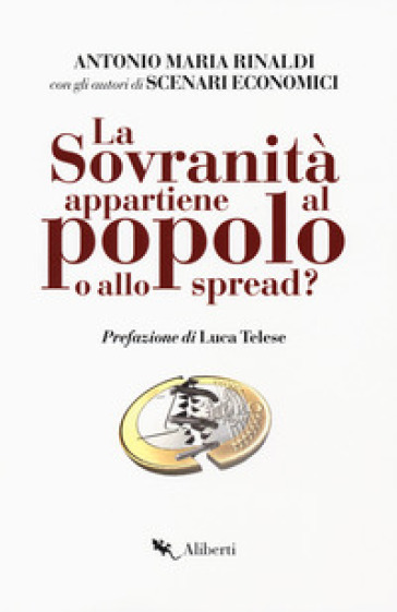 La sovranità appartiene al popolo o allo spread? - Antonio Maria Rinaldi pdf epub