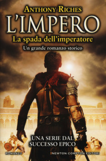 La spada dell'imperatore. L'impero - Anthony Riches |