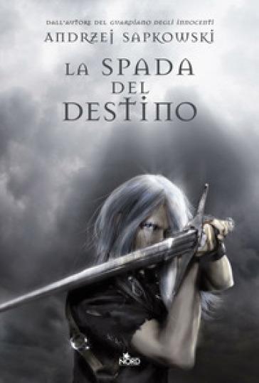 La spada del destino. The Witcher. 2. - Andrzej Sapkowski | Rochesterscifianimecon.com