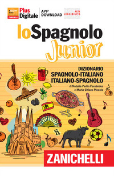 Lo spagnolo Junior. Dizionario spagnolo-italiano, italiano-spagnolo. Versione Plus. Con Contenuto digitale (fornito elettronicamente) - Maria Chiara Piccolo |