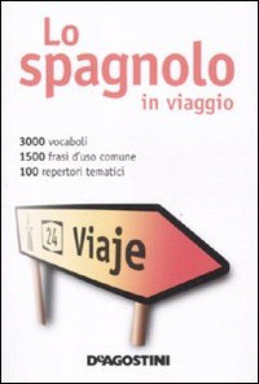 Lo spagnolo in viaggio-Dizionario multilingue (2 vol.)