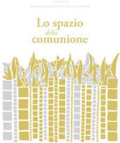 Lo spazio della comunione. I mosaici del Santuario Nazionale di San Giovanni Paolo II - Marko I. Rupnik,  Borras Michelle K.