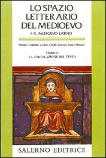Lo spazio letterario del Medioevo. Il Medioevo latino. 2.La circolazione del testo - G. Cavallo | Rochesterscifianimecon.com