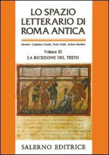 Lo spazio letterario di Roma antica. 3.La ricezione del testo - Paolo Fedeli   Rochesterscifianimecon.com