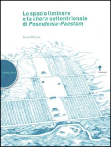 Lo spazio liminare e la chora settentrionale di Poseidonia-Paestum - Serena De Caro   Kritjur.org