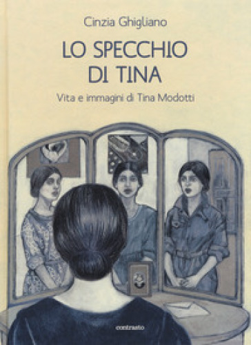 Lo specchio di Tina. Vita e immagini di Tina Modotti - Cinzia Ghigliano pdf epub