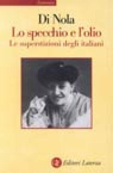 Lo specchio e l 39 olio le superstizioni degli italiani - Lo specchio di carta ...