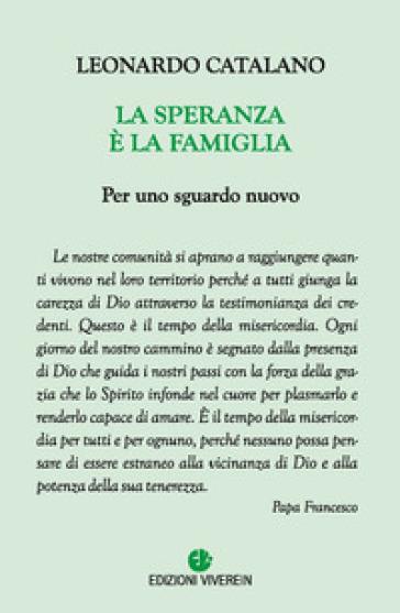 La speranza è la famiglia. Per uno sguardo nuovo - Leonardo Catalano | Ericsfund.org