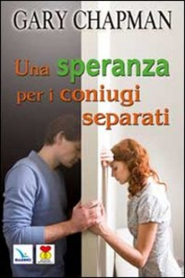 Una speranza per i coniugi separati - Gary Chapman pdf epub