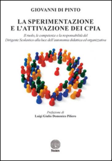 La sperimentazione e l'attivazione dei CPIA. Il ruolo, le competenze e la responsabilità del dirigente scolastico alla luce dell'autonomia didattica ed organizzativa - Giovanni Di Pinto |