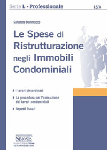 Le spese di ristrutturazione negli immobili condominiali - Salvatore Dammacco pdf epub