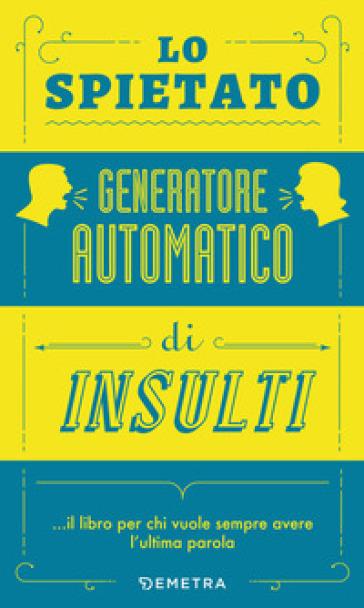 Lo spietato generatore automatico di insulti