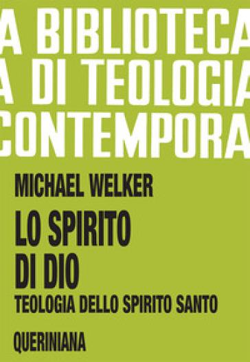 Lo spirito di Dio. Teologia dello Spirito Santo - Michael Welker pdf epub