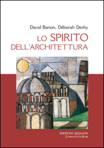 Lo spirito dell'architettura. Dialogo o Babele? - David Banon | Jonathanterrington.com