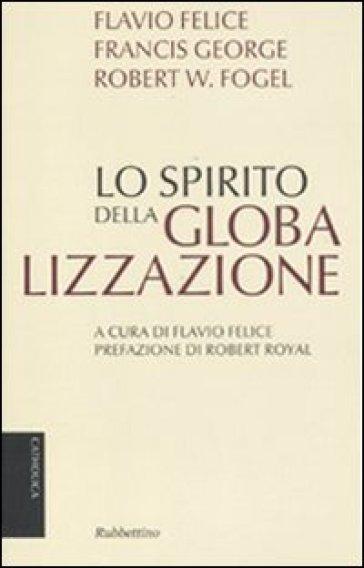 Lo spirito della globalizzazione - Robert W. Fogel pdf epub