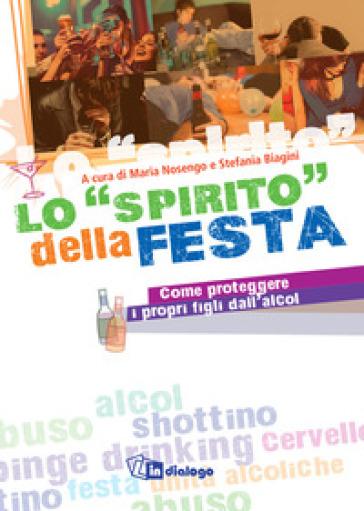 Lo «spirito» della festa - Come proteggere i propri figli dall'alcol - S. Bigini pdf epub