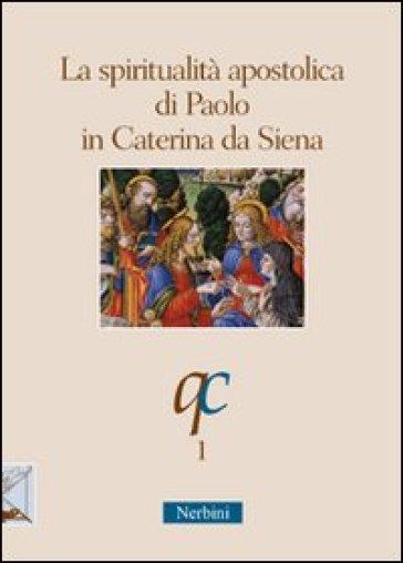 La spiritualità apostolica di Paolo in Caterina da Siena - E. Malaspina  