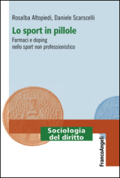 Lo sport in pillole. Farmaci e doping nello sport non professionistico