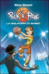 La squadra di basket. Pick & Roll. 1.