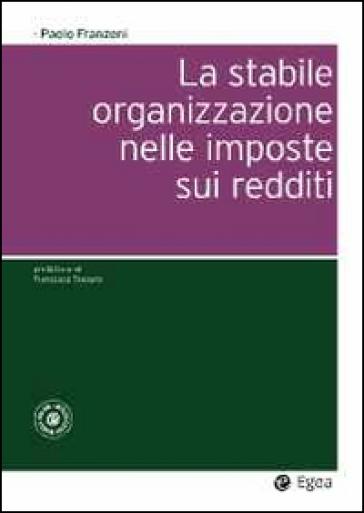 La stabile organizzazione nelle imposte sui redditi. Con aggiornamento online - Paolo Franzoni | Ericsfund.org